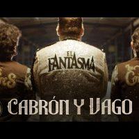 El Fantasma & Los Dos Carnales - Cabrón y Vago